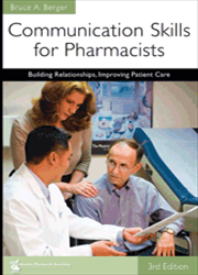 Communication Skills for Pharmacists: Building Relationships, Improving Patient Care, 3e