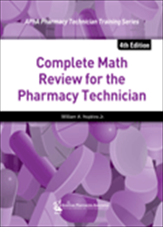 Complete Math Review for the Pharmacy Technician, 4e