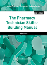 Pharmacy Technician Skills-Building Manual, 2e