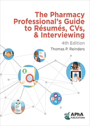 The Pharmacy Professional's Guide to Résumés, CVs, and Interviewing, 4e