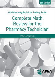 Complete Math Review for the Pharmacy Technician, 5e