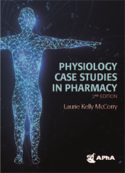 Physiology Case Studies in Pharmacy, 2e