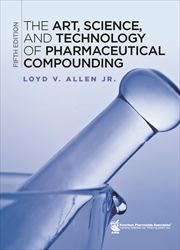 The Art, Science, and Technology of Pharmaceutical Compounding,  5e
